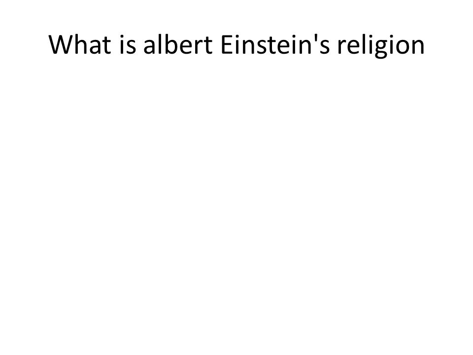 What is albert Einstein's religion