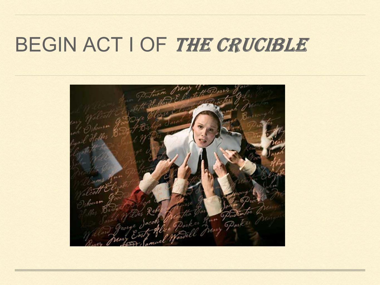 BEGIN ACT I OF THE CRUCIBLE