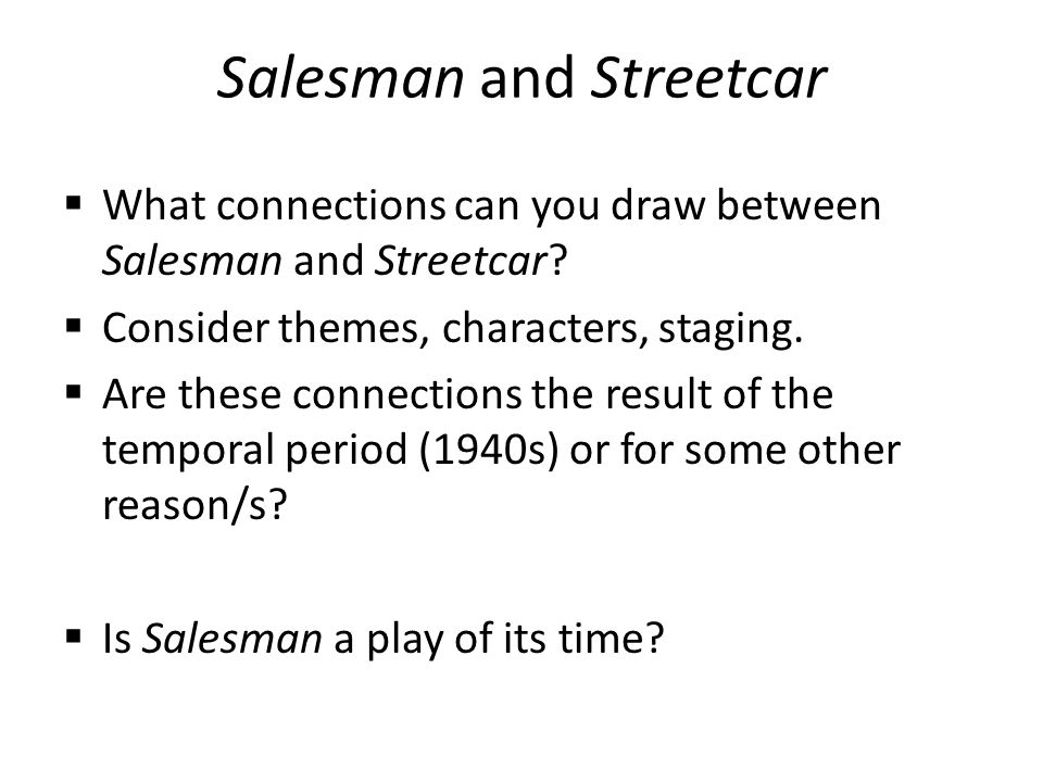 Salesman and Streetcar  What connections can you draw between Salesman and Streetcar.