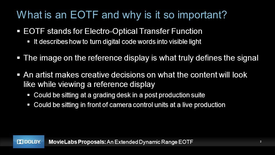 MovieLabs Proposals: An Extended Dynamic Range EOTF Why is a new EOTF needed.