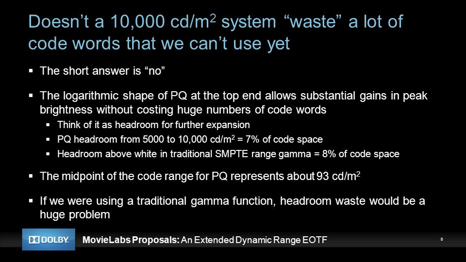"""MovieLabs Proposals: An Extended Dynamic Range EOTF Doesn't a 10,000 cd/m 2 system """"waste"""" a lot of code words that we can't use yet  The short answe"""