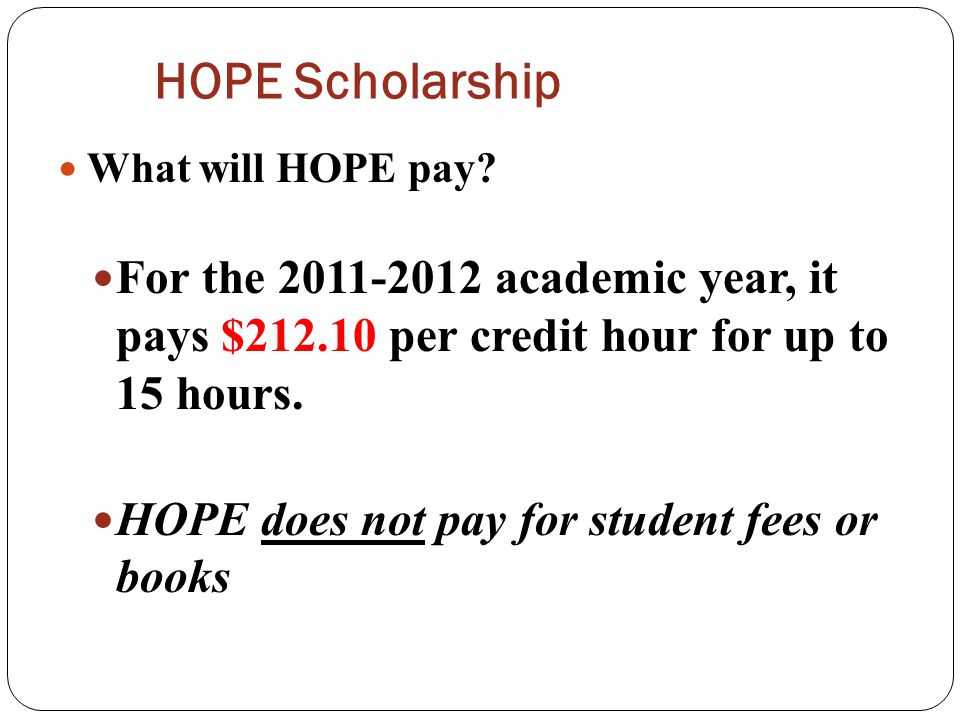 HOPE Scholarship What will HOPE pay.