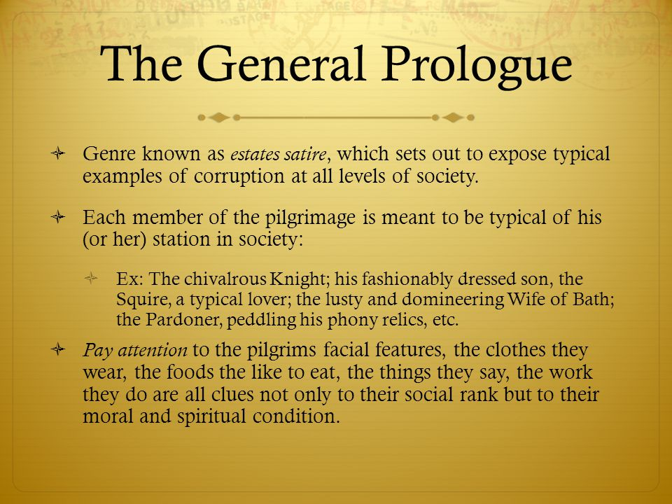 The General Prologue  Read the description of your assigned character in the Prologue.