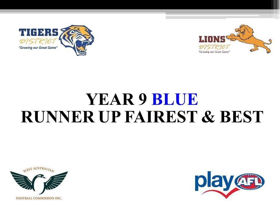 YEAR 9 BLUE RUNNER UP FAIREST & BEST