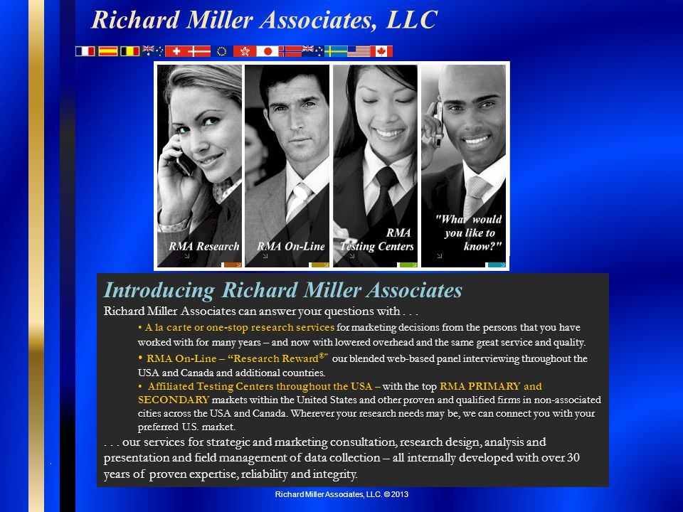 Researchers in Richard Miller Associates Richard Miller, formerly of CP Research and Consumer Pulse, heads Richard Miller Associates and coordinates your research with any of the divisions within RMA or our affiliates.