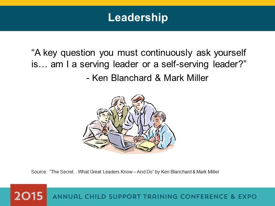 """Leadership """"A key question you must continuously ask yourself is… am I a serving leader or a self-serving leader?"""" - Ken Blanchard & Mark Miller Sourc"""