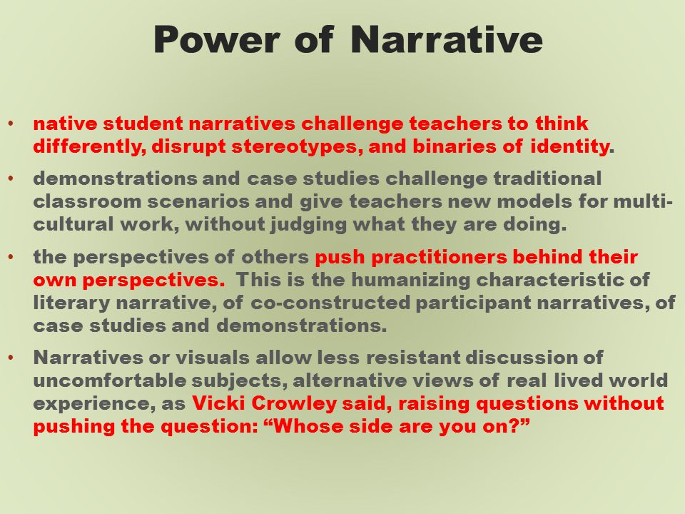 Power of Narrative native student narratives challenge teachers to think differently, disrupt stereotypes, and binaries of identity.