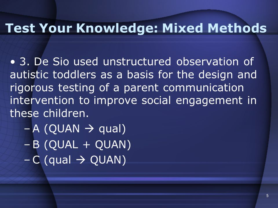 4 Test Your Knowledge: Mixed Methods 2.