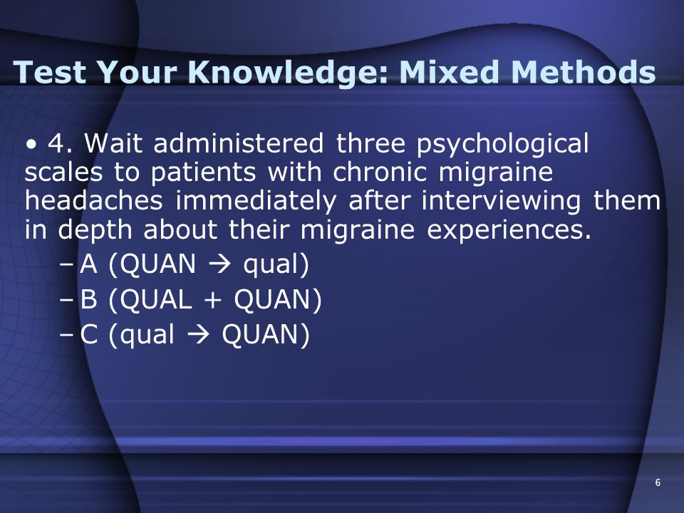 5 Test Your Knowledge: Mixed Methods 3.