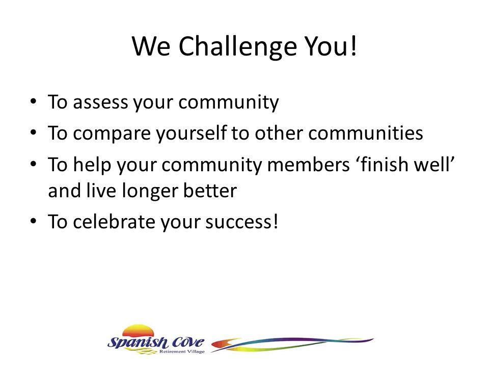 We Challenge You.