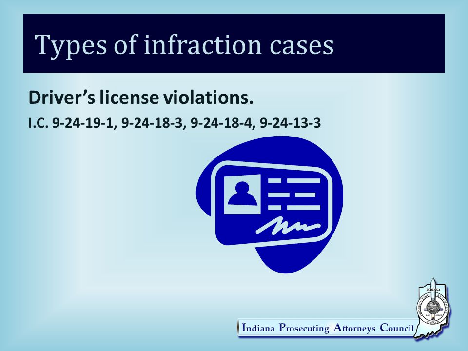 Types of infraction cases Driver's license violations.