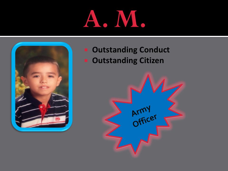 A/B Honor Roll Outstanding Conduct Outstanding Citizen Outstanding Attendance Marine
