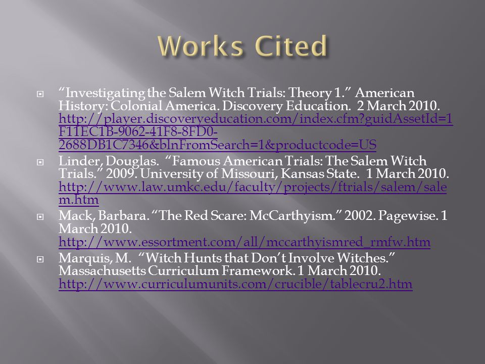 " ""Investigating the Salem Witch Trials: Theory 1."" American History: Colonial America. Discovery Education. 2 March 2010. http://player.discoveryeduc"