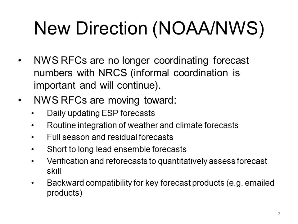 New Direction (NOAA/NWS) NWS RFCs are no longer coordinating forecast numbers with NRCS (informal coordination is important and will continue).