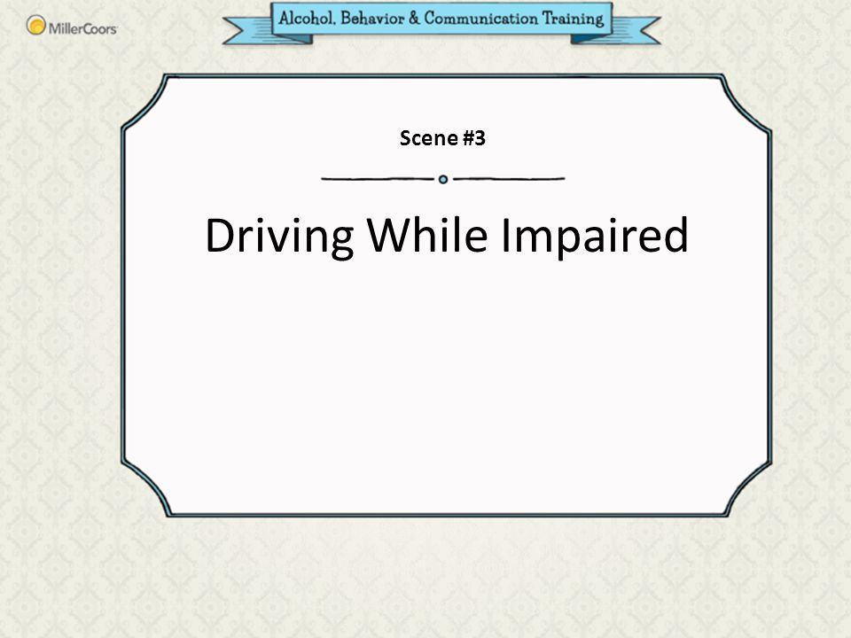 Driving While Impaired Scene #3