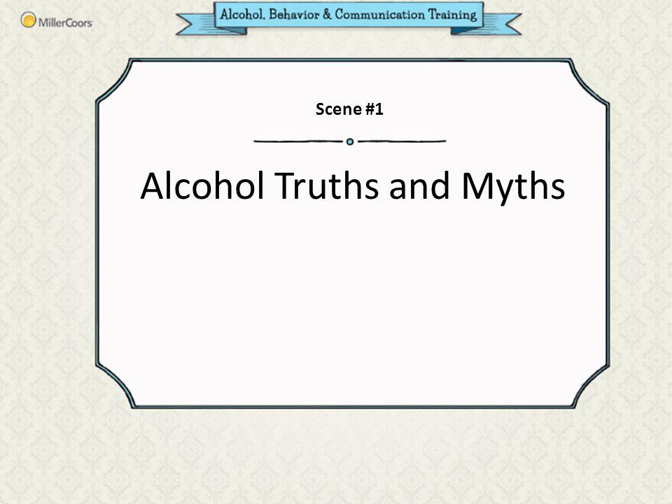 Alcohol Truths and Myths Scene #1