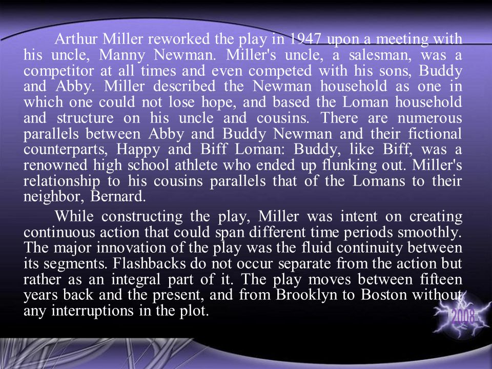 Arthur Miller reworked the play in 1947 upon a meeting with his uncle, Manny Newman.