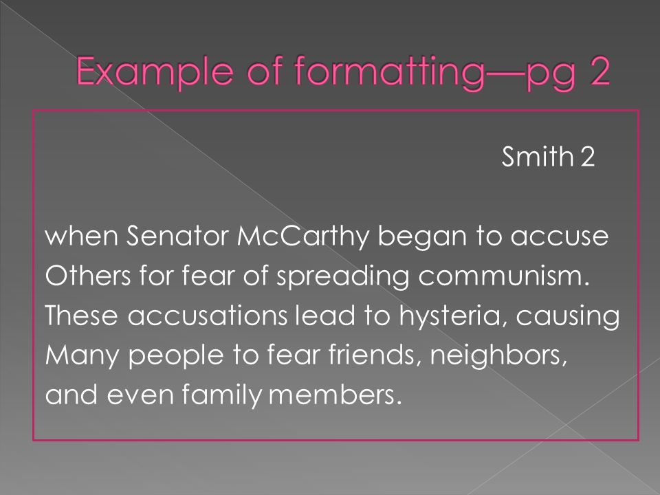 Smith 2 when Senator McCarthy began to accuse Others for fear of spreading communism.