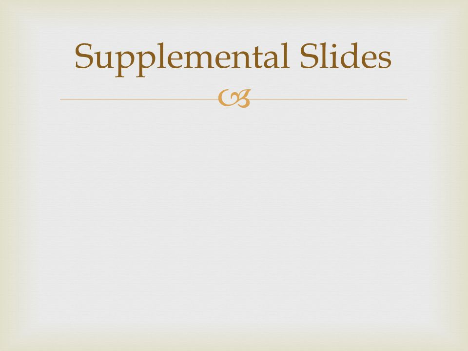 Supplemental Slides