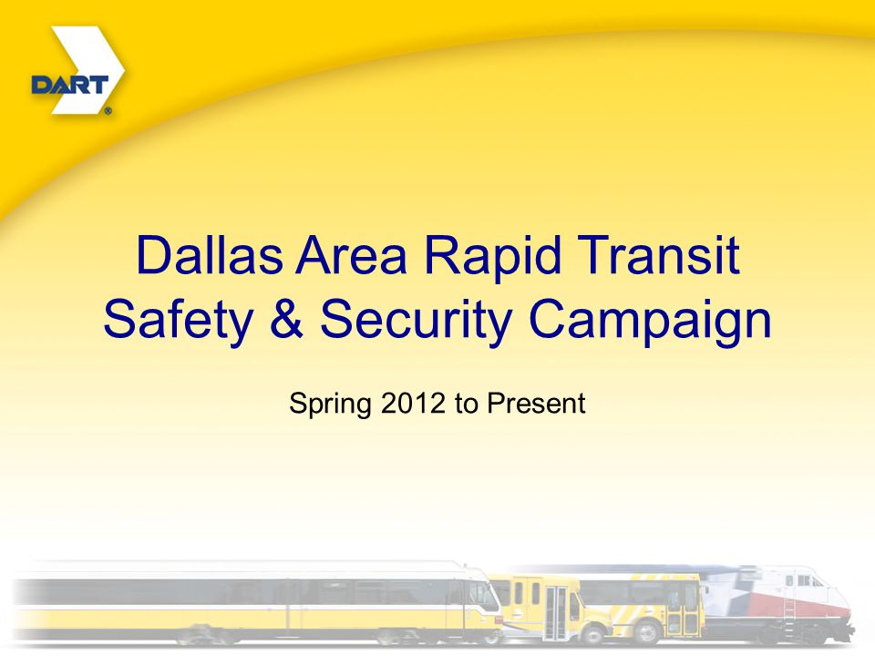 Dallas Area Rapid Transit 2013 Stats Geographic Service Area: 13 cities, 700 square miles 612 buses/12,500 stops (38.7 million passenger trips) 163 LRV cars/85 miles of light rail (27.7 million passenger trips) So, what could go wrong?