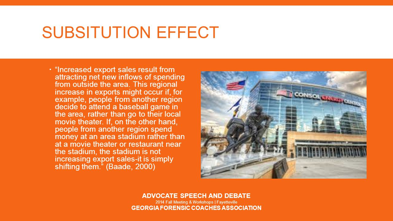SUBSITUTION EFFECT  Increased export sales result from attracting net new inflows of spending from outside the area.