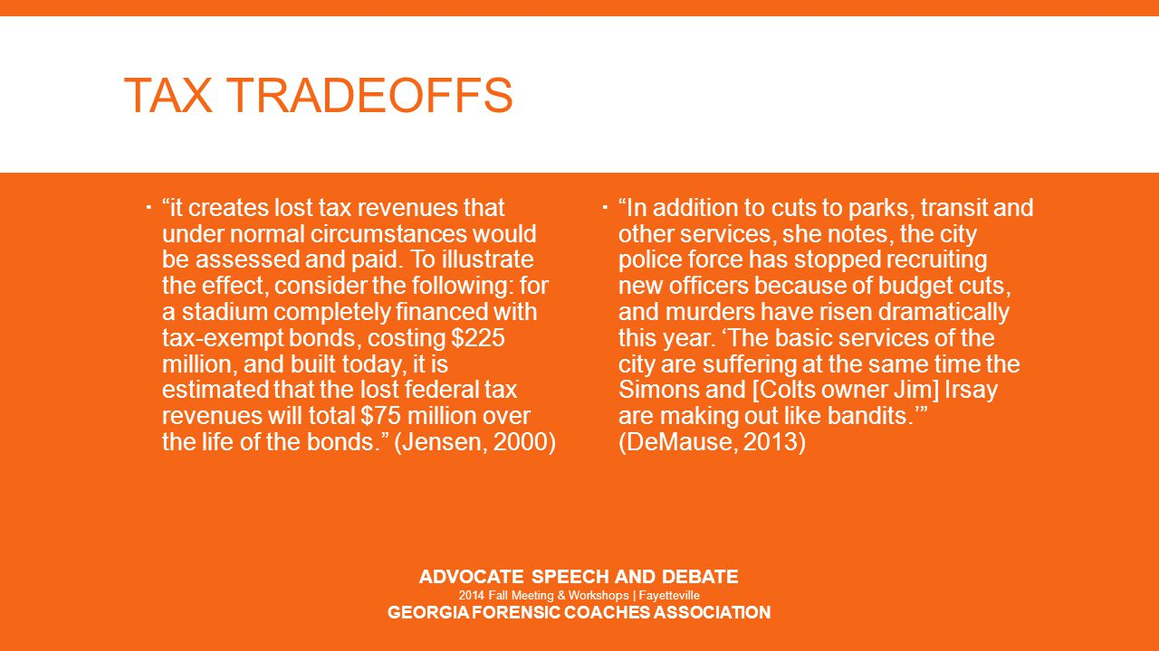 TAX TRADEOFFS  it creates lost tax revenues that under normal circumstances would be assessed and paid.