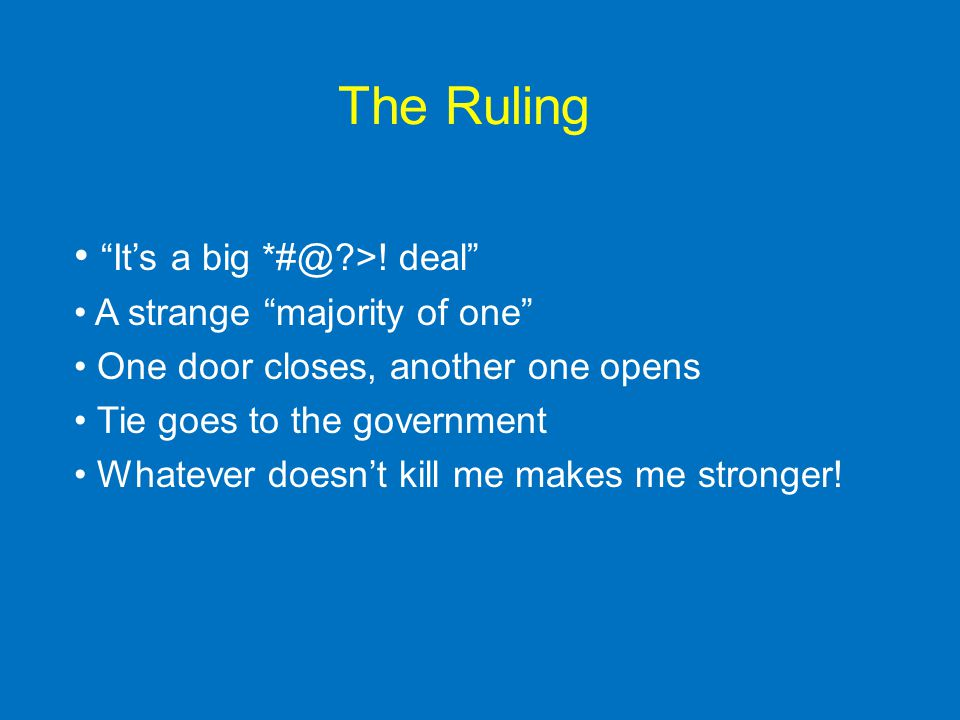 The Ruling It's a big *#@ >.