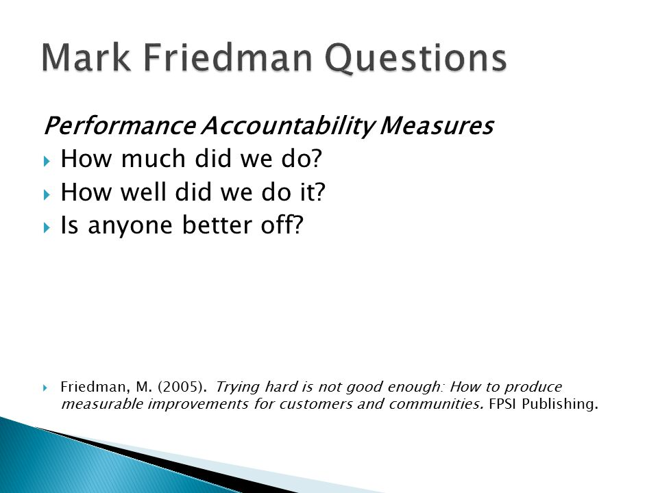 Performance Accountability Measures  How much did we do.
