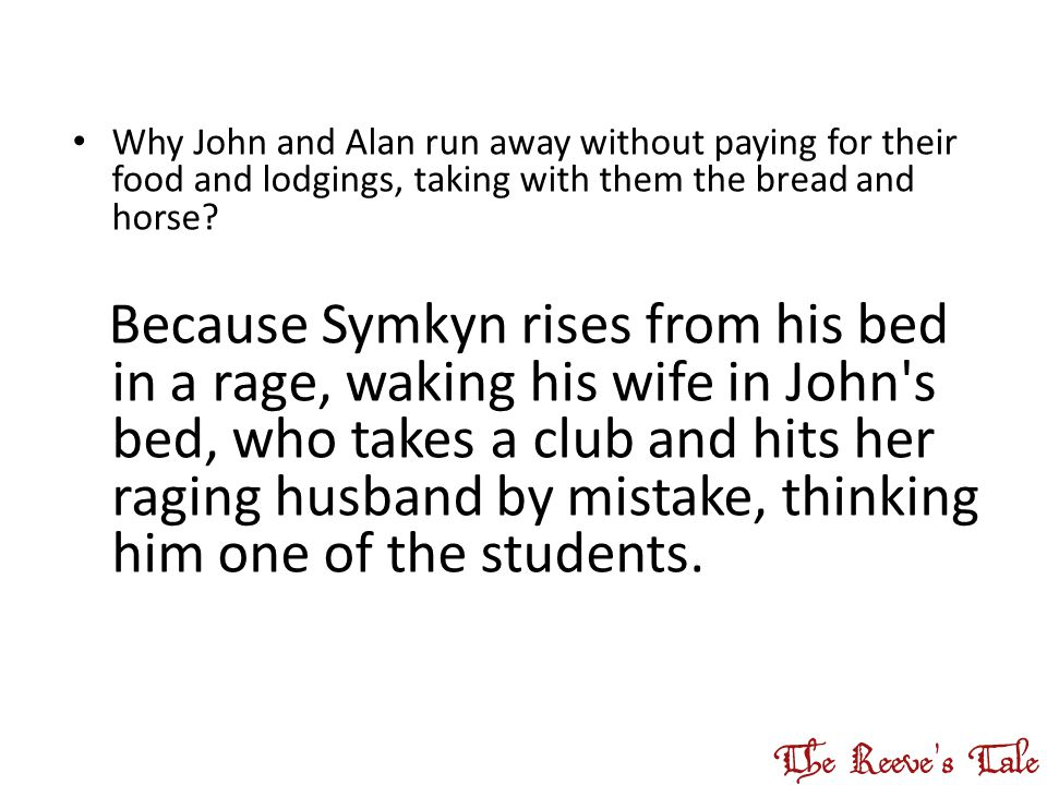 Why John and Alan run away without paying for their food and lodgings, taking with them the bread and horse.