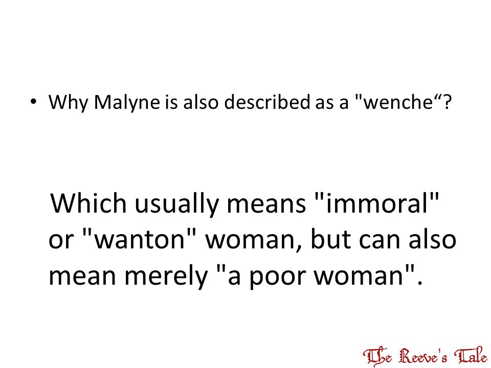 Why Malyne is also described as a wenche .