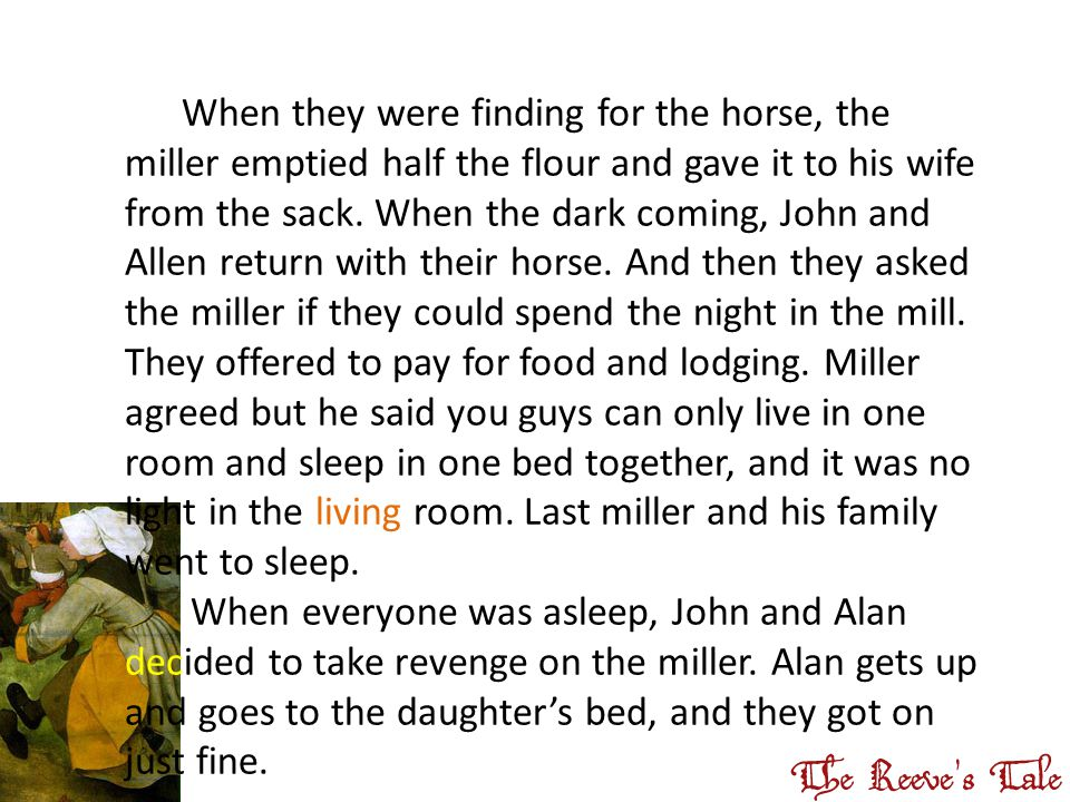 When they were finding for the horse, the miller emptied half the flour and gave it to his wife from the sack.