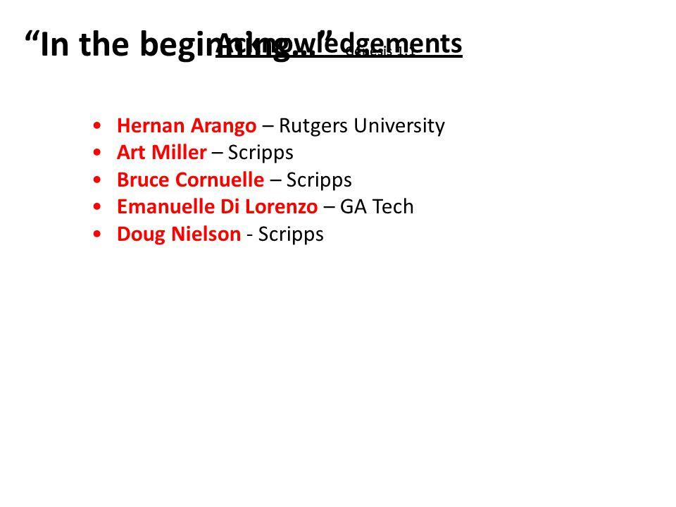 Acknowledgements Hernan Arango – Rutgers University Art Miller – Scripps Bruce Cornuelle – Scripps Emanuelle Di Lorenzo – GA Tech Doug Nielson - Scripps In the beginning… Genesis 1.1