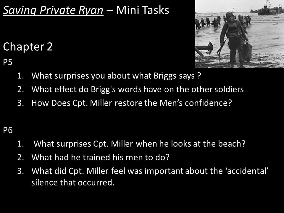 Saving Private Ryan – Mini Tasks Chapter 2 P5 1.What surprises you about what Briggs says .