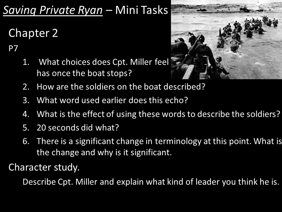 Saving Private Ryan – Mini Tasks Chapter 2 P7 1. What choices does Cpt.
