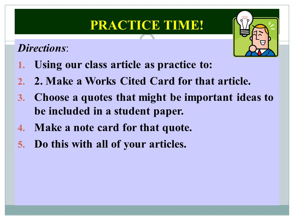 PRACTICE TIME. Directions: 1. Using our class article as practice to: 2.