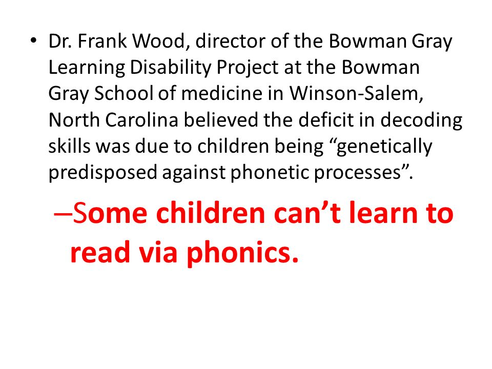 Dr. Frank Wood, director of the Bowman Gray Learning Disability Project at the Bowman Gray School of medicine in Winson-Salem, North Carolina believed