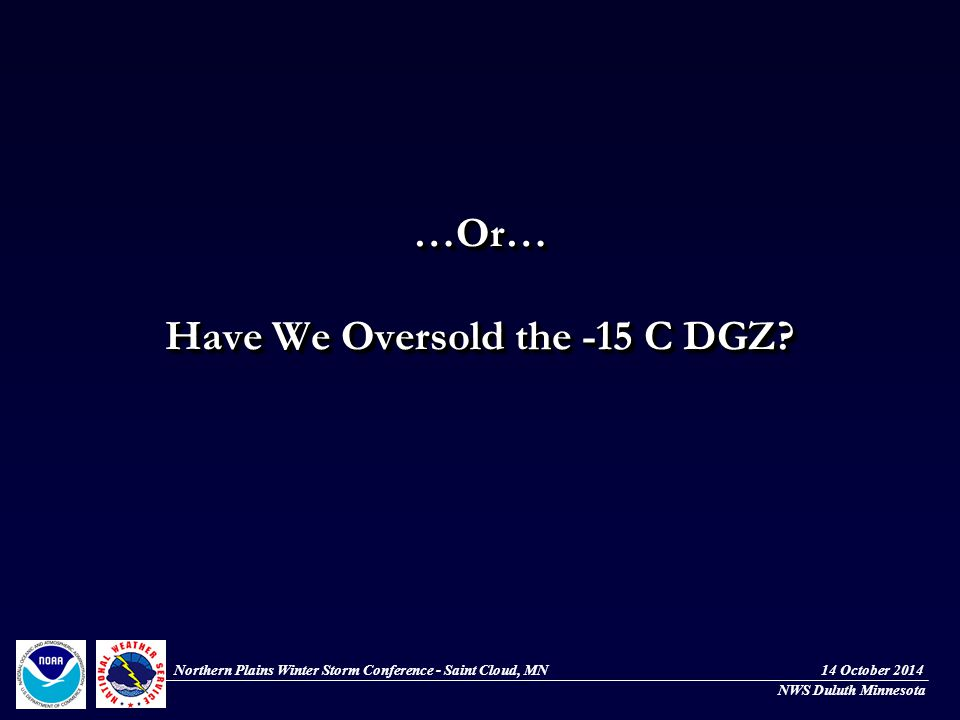 …Or… Have We Oversold the -15 C DGZ.