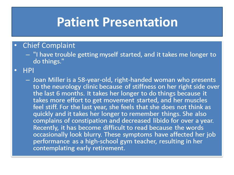Patient Presentation Chief Complaint –