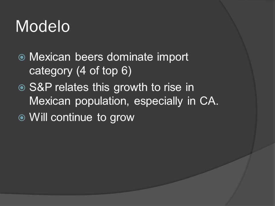 MicroBrew  Also Called Craft Beer  Make limited amount of beer out of small breweries  MicroBrew category has grown consecutively for 25 years  Grew 5% in 2008  Limited edition seasonal beers and differentiation attribute to their success  Samuel Adams of Boston Beer Company is category leader