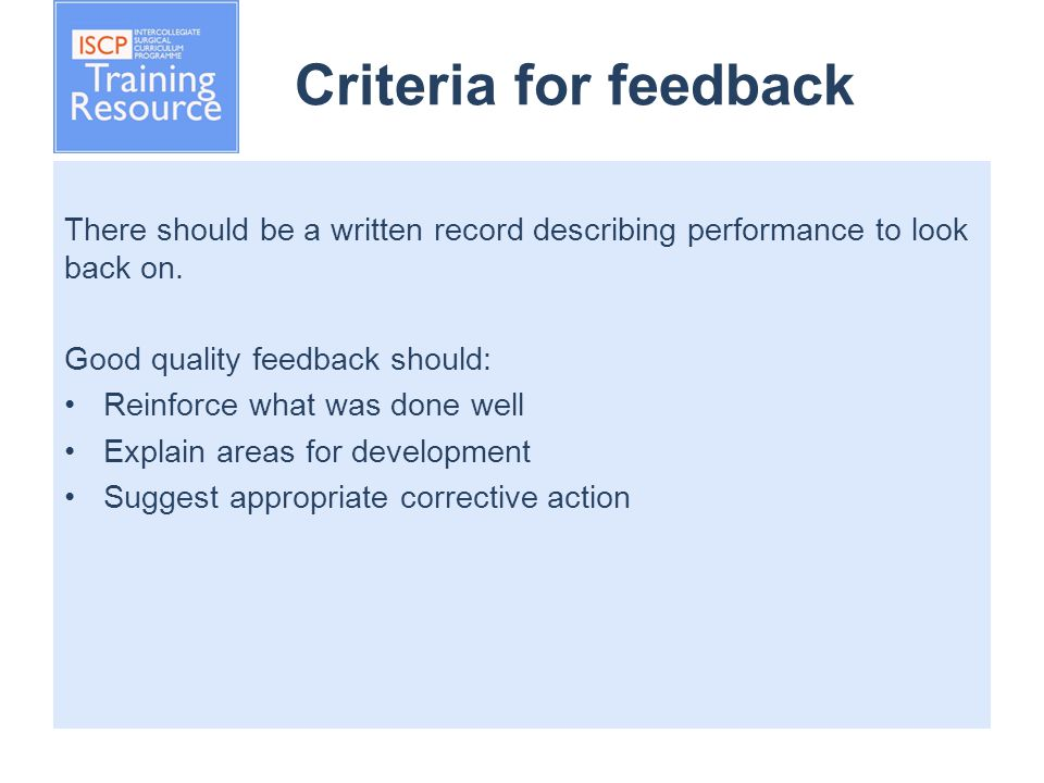 Criteria for feedback There should be a written record describing performance to look back on.