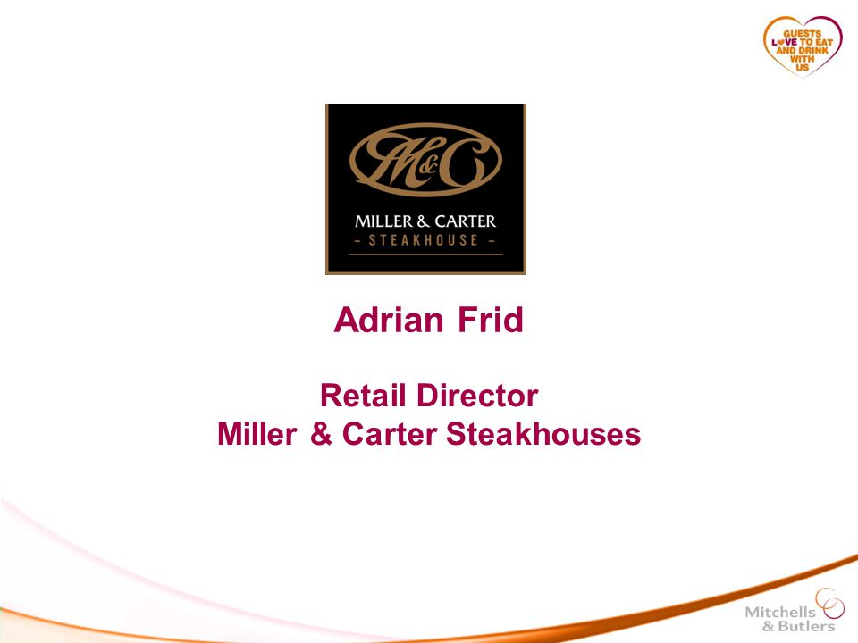 Adrian Frid Retail Director Miller & Carter Steakhouses