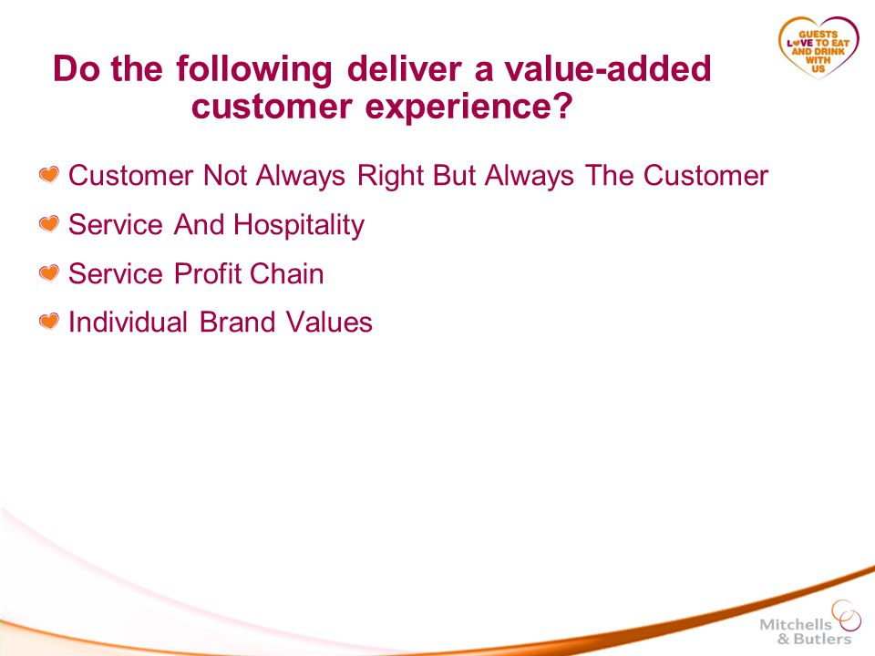 Do the following deliver a value-added customer experience.