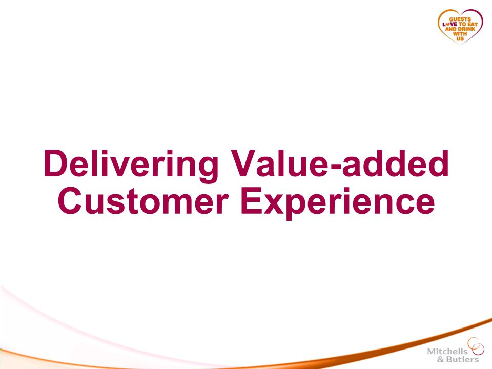 Delivering Value-added Customer Experience