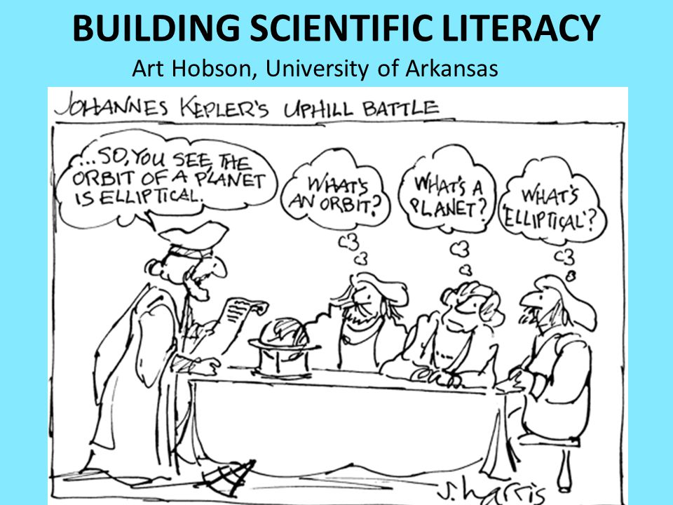 BUILDING SCIENTIFIC LITERACY Art Hobson, University of Arkansas
