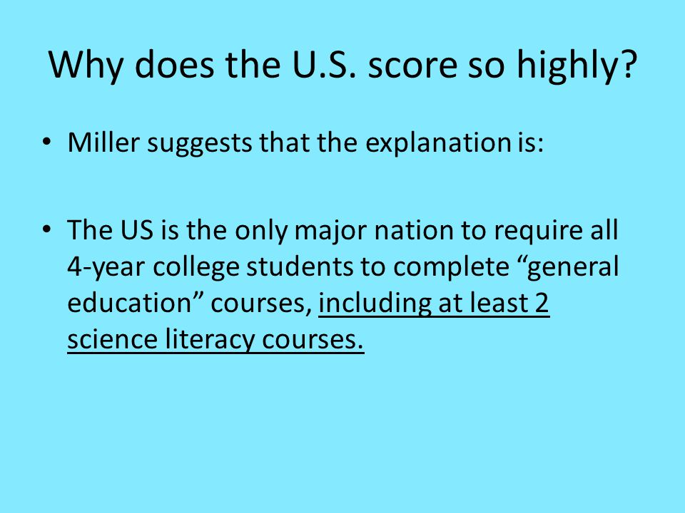 Why does the U.S. score so highly.