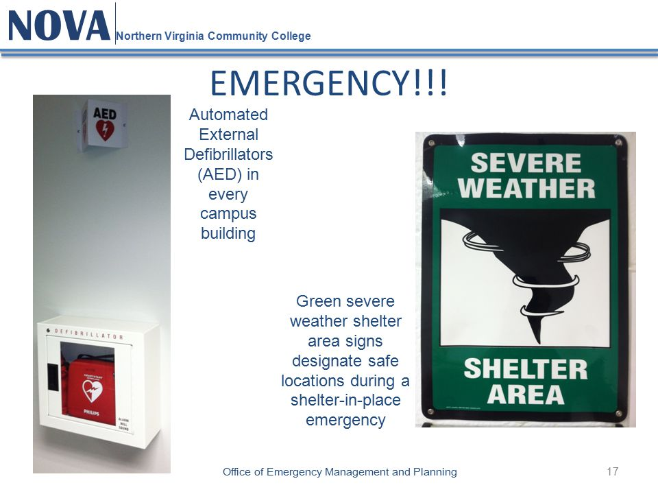 17 NOVA Northern Virginia Community College Office of Emergency Management and Planning EMERGENCY!!.