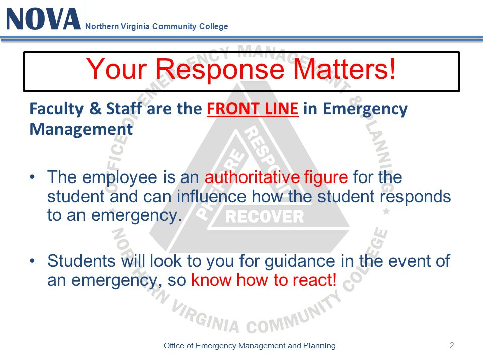 2 NOVA Northern Virginia Community College Office of Emergency Management and Planning Your Response Matters.