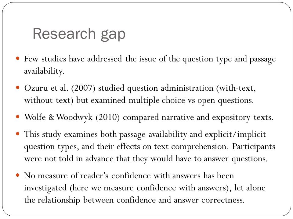 Research goals Study the effect that reading instruction has on comprehension in relation to the type of questions.