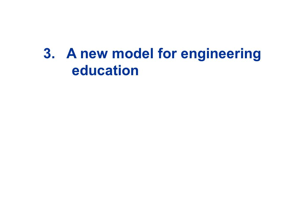 3.A new model for engineering education