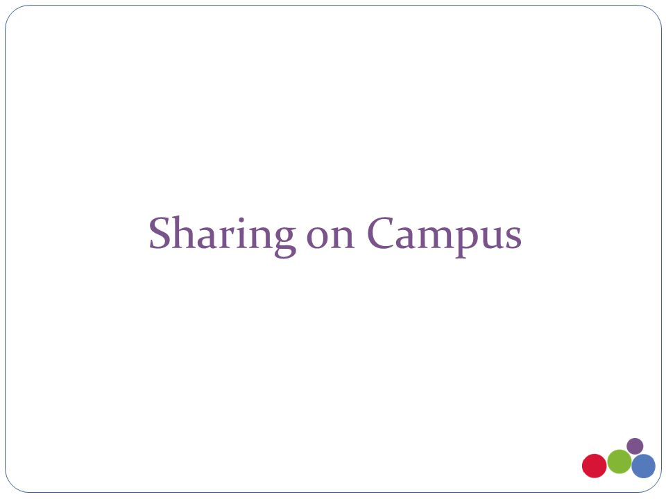 Sharing on Campus